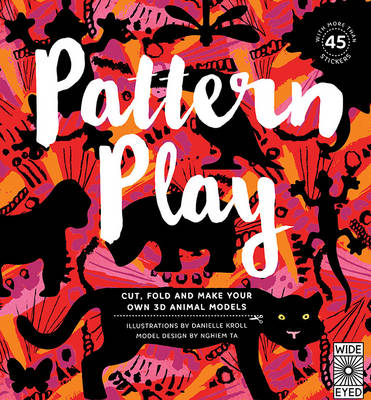 Pattern Play Cut, Fold and Make Your Own 3D Animal Models by Nghiem Ta