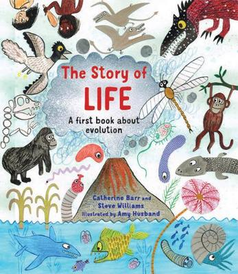 The Story of Life A First Book about Evolution by Catherine Barr, Steve Williams