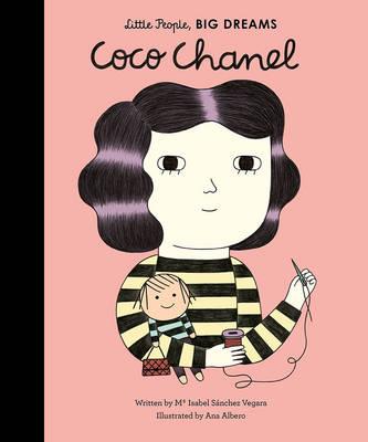 Little People, Big Dreams: Coco Chanel by Isabel Sanchez Vegara, Ana Albero