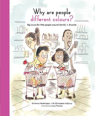Life and Soul Library: Why are People Different Colours? Big Issues for Little People Around Identity and Diversity by Emma Waddington, Christopher McCurry