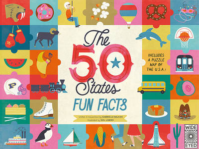 The 50 States: Fun Facts Celebrate the People, Places and Food of the U.S.A! by Gabrielle Balkan