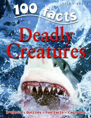 100 Facts on Deadly Creatures by Camilla De la Bedoyere