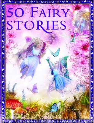 50 Fairy Stories by Belinda Gallagher