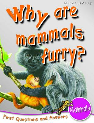 1st Questions and Answers Mammals Why are Mammals Furry? by Belinda Gallagher