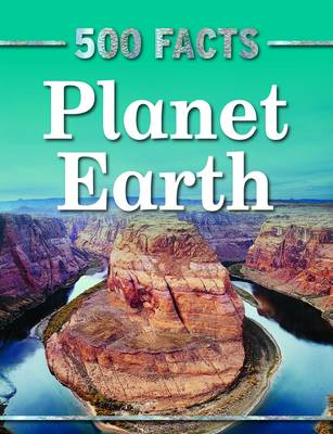 500 Facts Planet Earth by Belinda Gallahger
