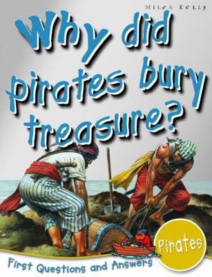 Pirates Why Did Pirates Bury Treasure? by Catherine Chambers