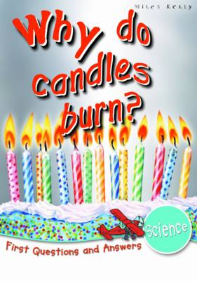 Science Why Do Candles Burn? by Chris Oxlade