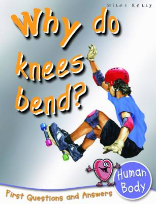Human Body Why Do Knees Bend? by Chris Oxlade