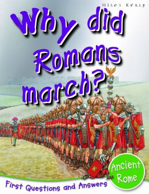 Ancient Rome Why Did Romans March? by Fiona MacDonald