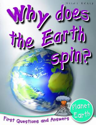 Planet Earth Why Does the Earth Spin? by Catherine Chambers