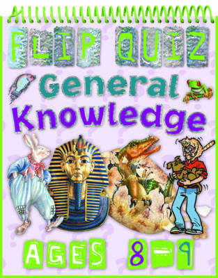 Flip Quiz General Knowledge Ages 8-9 by Camilla de la Bedoyere