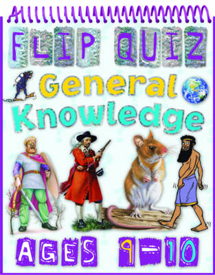 Flip Quiz General Knowledge Ages 9-10 by Camilla de la Bedoyere