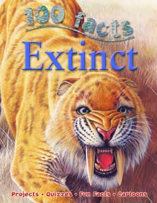 100 Facts Extinct by Steve Parker