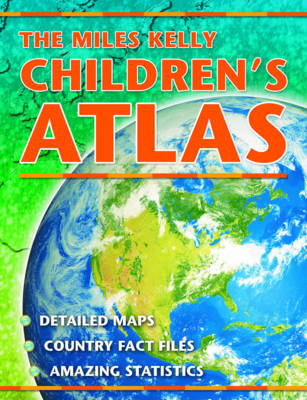 The Miles Kelly Children's Atlas by Malcolm Watson
