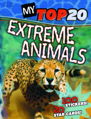 My Top 20 Extreme Animals by Steve Parker