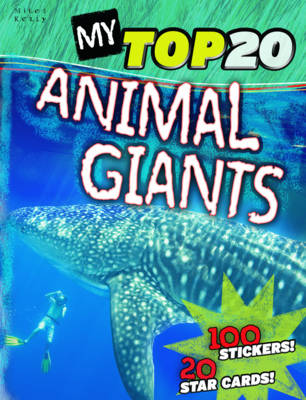 My Top 20 Animal Giants by Steve Parker
