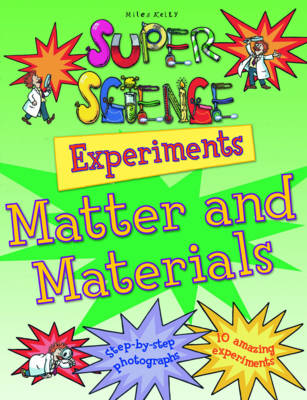 Super Science Experiments Matter & Materials by Chris Oxlade