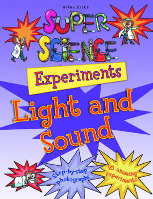 Super Science Experiments Light & Sound by Chris Oxlade