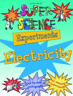 Super Science Experiments Electricity by Chris Oxlade