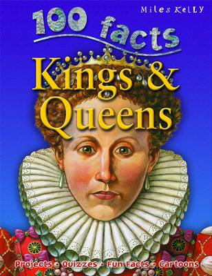 100 Facts Kings and Queens by Fiona MacDonald