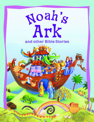 Noah's Ark and Other Bible Stories by Vic Parker
