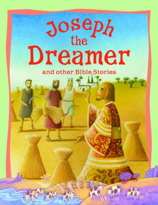 Joseph the Dreamer and Other Bible Stories by Vic Parker