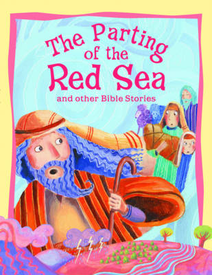 The Parting of the Red Sea and Other Bible Stories by Vic Parker