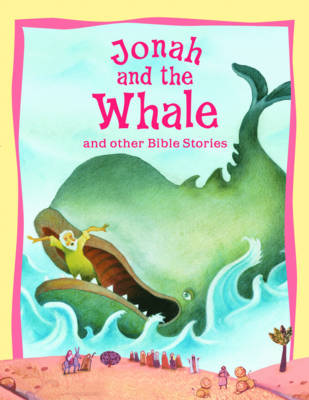 Jonah and the Whale and Other Bible Stories by Vic Parker
