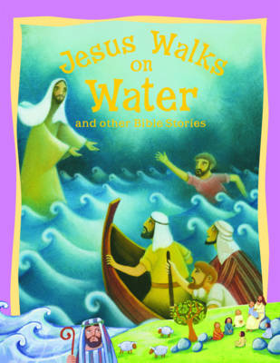 Jesus Walks on Water and Other Bible Stories by Vic Parker