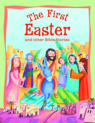 The First Easter and Other Bible Stories by Vic Parker