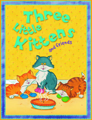 Three Little Kittens and Friends by Belinda Gallaher