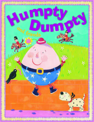 Humpty Dumpty and Friends by Belinda Gallaher