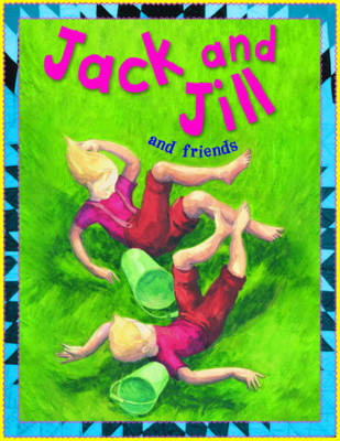 Jack and Jill and Friends by Belinda Gallaher