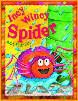 Incy Wincy Spider and Friends by Belinda Gallaher
