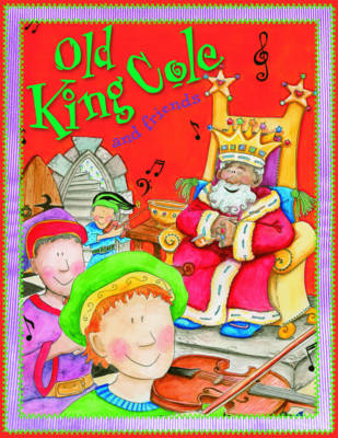 Old King Cole and Friends by Belinda Gallaher