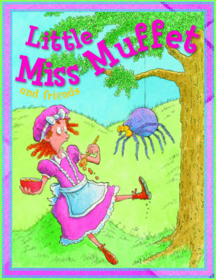 Little Miss Muffet and Friends by Belinda Gallaher