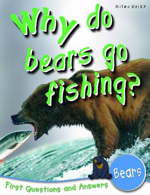 Why Do Bears Go Fishing? First Questions and Answers - Bears by Barbara Taylor