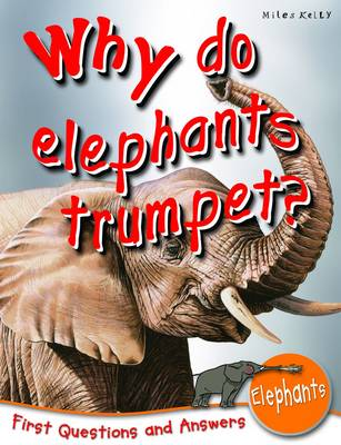 Why Do Elephants Trumpet? First Questions and Answers Elephants by Camilla De la Bedoyere