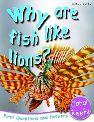 Why are Fish Like Lions? First Questions and Answers - Coral Reefs by Camilla De la Bedoyere