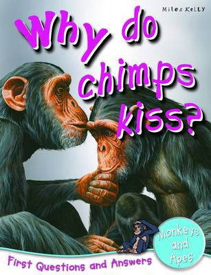 Why Do Chimps Kiss? First Questions and Answers - Monkeys and Apes by Camilla De la Bedoyere