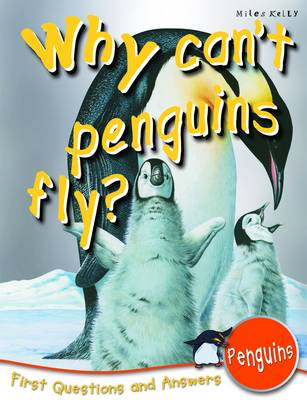 Why Can't Penguins Fly? First Questions and Answers - Penguins by Barbara Taylor