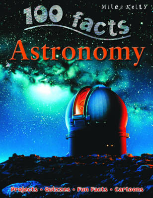 100 Facts Astronomy by Sue Becklake