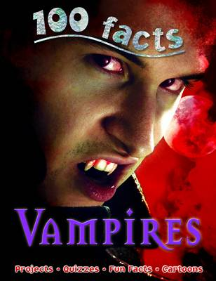 100 Facts Vampires by Belinda Gallaher