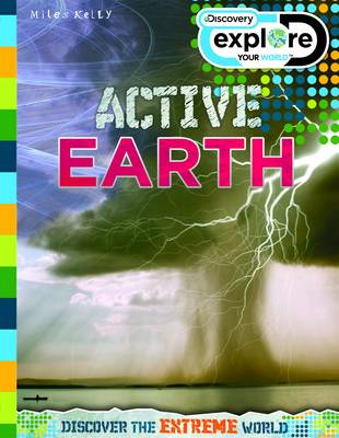 Explore Your World Active Earth by Belinda Gallagher