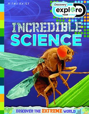 Explore Your World Incredible Science by Belinda Gallagher