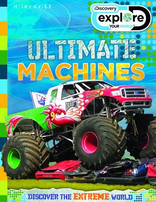 Explore Your World Ultimate Machines by Belinda Gallagher