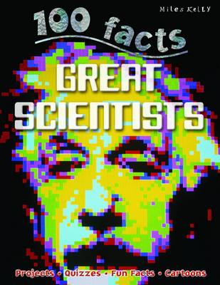 100 Facts Great Scientists by John Farndon