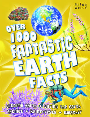 Over 1000 Fantastic Earth Facts by Belinda Gallagher