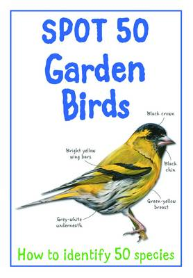 Spot 50 Garden Birds by Belinda Gallagher