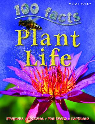100 Facts Plant Life by Camilla De la Bedoyere